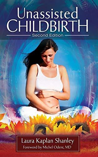 9780313397158: Unassisted Childbirth, 2nd Edition