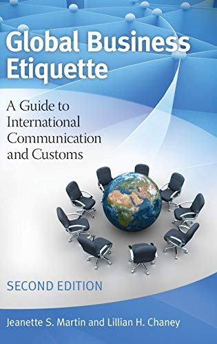 9780313397172: Global Business Etiquette: A Guide to International Communication and Customs, 2nd Edition