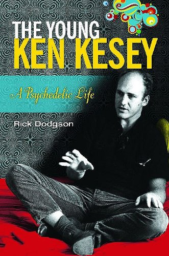 9780313397257: The Young Ken Kesey: A Psychedelic Life