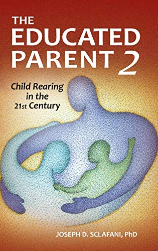 9780313397769: The Educated Parent 2: Child Rearing in the 21st Century, 2nd Edition
