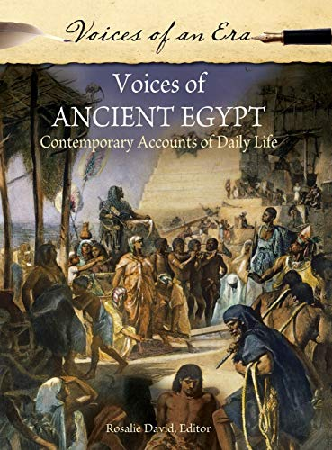 Voices of Ancient Egypt: Contemporary Accounts of Daily Life (Voices of an Era): David, Rosalie