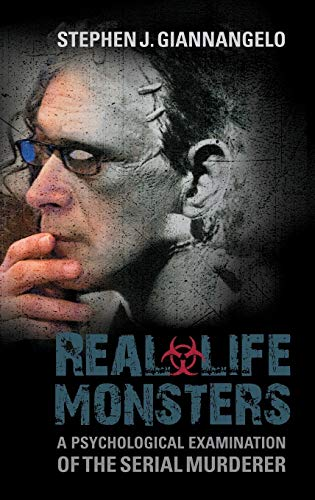 9780313397844: Real-Life Monsters: A Psychological Examination of the Serial Murderer
