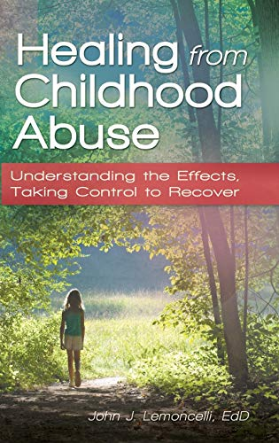 9780313397882: Healing from Childhood Abuse: Understanding the Effects, Taking Control to Recover