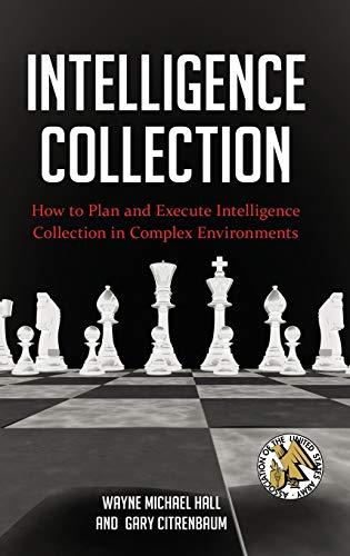 9780313398179: Intelligence Collection: How to Plan and Execute Intelligence Collection in Complex Environments (Praeger Security International)