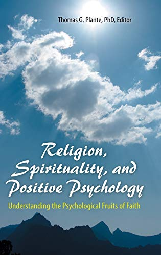 9780313398452: Religion, Spirituality, and Positive Psychology: Understanding the Psychological Fruits of Faith