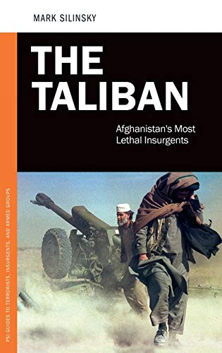 9780313398971: The Taliban: Afghanistan's Most Lethal Insurgents (Praeger Security International)