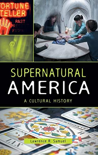 9780313398995: Supernatural America: A Cultural History