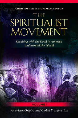 9780313399473: The Spiritualist Movement: Speaking with the Dead in America and Around the World