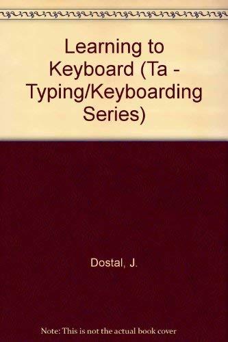 9780314001207: Learning to Keyboard (Ta - Typing/Keyboarding Series)