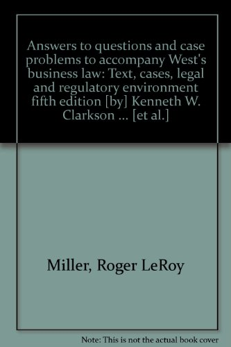 9780314001269: Answers to questions and case problems to accompany West's business law: Text, cases, legal and regulatory environment fifth edition [by] Kenneth W. Clarkson ... [et al.]