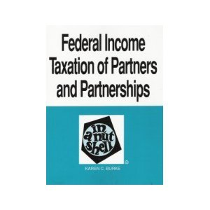 9780314002501: Federal Income Taxation of Partners and Partnerships in a Nutshell (Nutshell Series)
