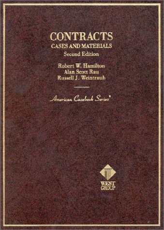 Cases and Materials on Contracts (American Casebook Series): Alan Rau; Robert Hamilton; Russell ...