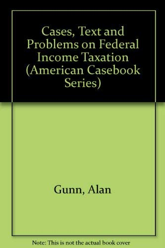 9780314003614: Cases, Text and Problems on Federal Income Taxation (American Casebook Series)