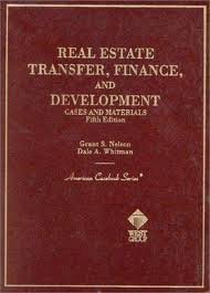 Cases and Materials on Real Estate Transfer,: Nelson, Grant S.,