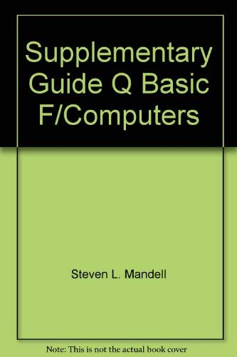 QBAsic supplement to accompany Computers and information: Mandell, Steven L