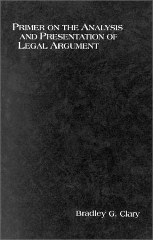 9780314007421: Clary's Primer on the Analysis and Presentation of Legal Argument