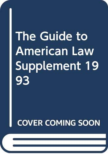 9780314009630: The Guide to American Law Supplement 1993