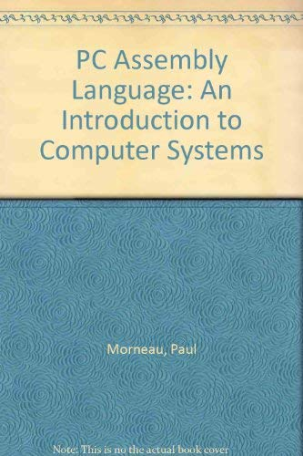 9780314010032: PC Assembly Language: An Introduction to Computer Systems