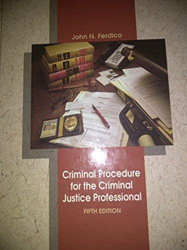9780314011428: Criminal Procedure for the Criminal Justice Professional