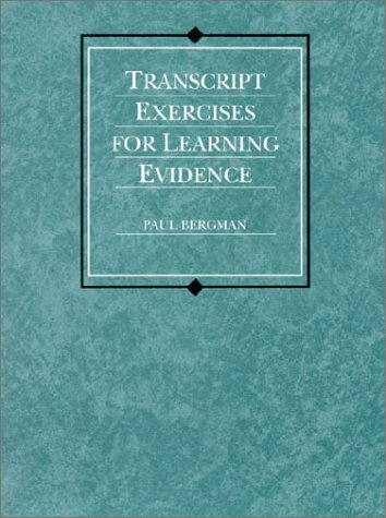 9780314011435: Transcript Exercises for Learning Evidence (American Casebook Series)