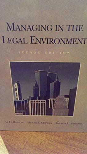Managing in the Legal Environment: Al H. Ringleb,