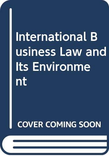 9780314011787: International Business Law and Its Environment