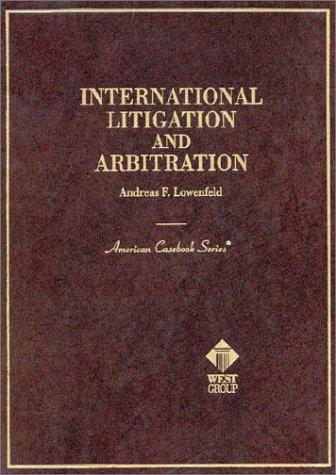 9780314011886: International Litigation and Arbitration (American Casebook Series)