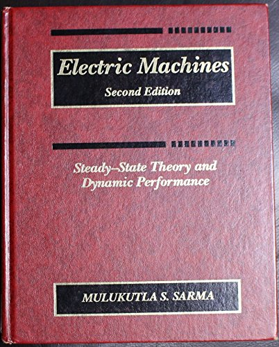9780314012265: Electric Machines: Steady-State Theory and Dynamic Performance