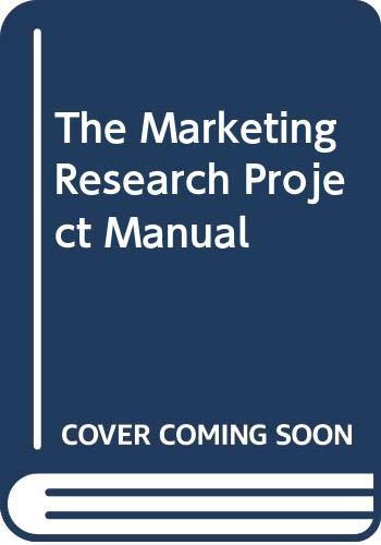 9780314012333: The Marketing Research Project Manual