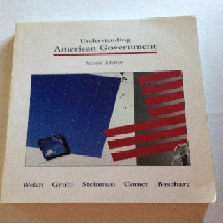 Understanding American Government (9780314012388) by Susan Welch; John Gruhl; Michael Steinman; John Comer