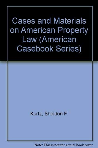 9780314016539: Cases and Materials on American Property Law (American Casebook Series)