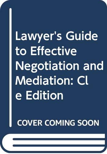 9780314016799: Lawyer's Guide to Effective Negotiation and Mediation: Cle Edition (Lawyering skills series)