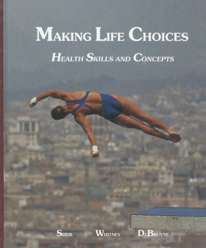 9780314016867: Making Life Choices: Health Skills and Concepts