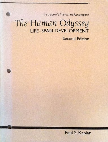 Instructors manual to accompany: The human odyssey : life-span development, second edition: Kaplan,...