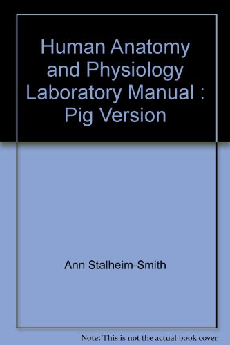 Human Anatomy and Physiology Laboratory Manual : Gaines, Ron, Ann