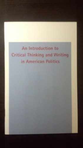 9780314021007: An Introduction to Critical Thinking and Writing in American Politics: Handbook to Accompany American Government and Politics Today 1993-1994 Edition