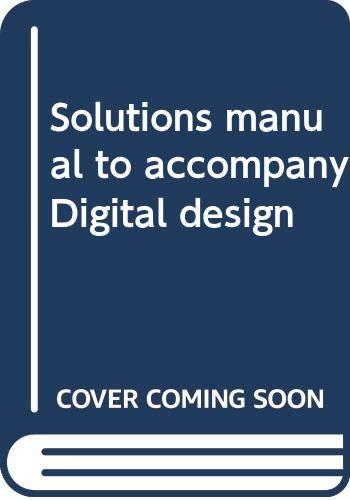 9780314021472: Solutions manual to accompany Digital design