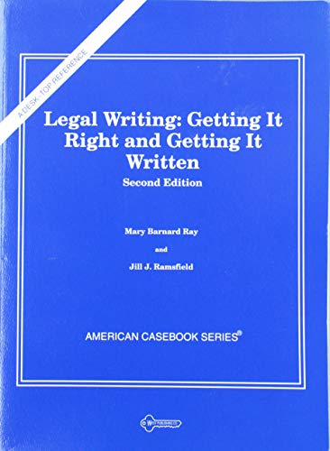 9780314022554: Legal Writing: Getting It Right and Getting It Written, Second Edition (American Casebook Series)