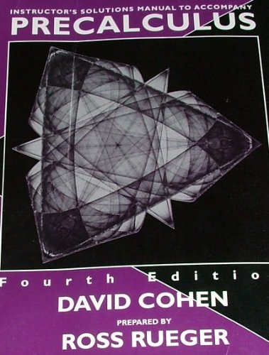 9780314022981: Instructor's solutions manual to accompany Precalculus : a problem-oriented approach,: Fourth edition [by] David Cohen