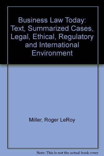 Business Law Today: Text, Summarized Cases, Legal,: Miller, Roger LeRoy;