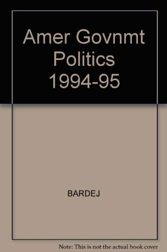 9780314026279: American Government and Politics Today: The Essentials : 1994-1995
