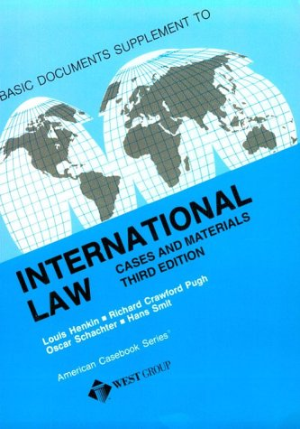 International Law Documents: Cases and Materials (American: Henkin, Louis, Pugh,