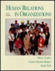 Human Relations in Organizations: Dan L. Costley,