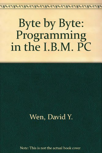 Assembly Language: Byte by Byte : Programming: David Y. Wen,
