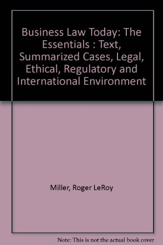9780314028525: Business Law Today: The Essentials : Text, Summarized Cases, Legal, Ethical, Regulatory and International Environment