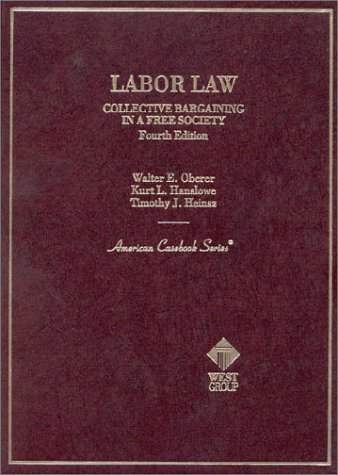 9780314032485: Cases and Materials on Labor Law: Collective Bargaining in a Free Society (American Casebook Series)