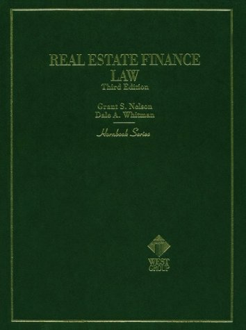 Real Estate Finance Law (Hornbook Series) (0314034536) by Nelson, Grant S.; Whitman, Dale A.