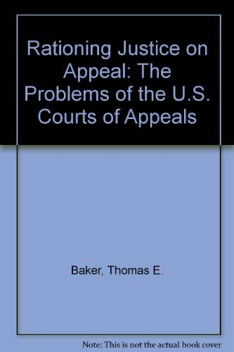 9780314034946: Rationing Justice on Appeal: The Problems of the U.S. Courts of Appeals