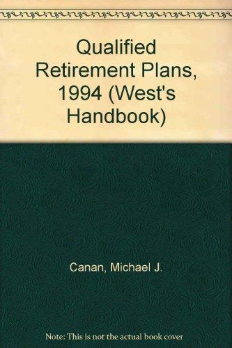 9780314035974: Qualified Retirement Plans, 1994 (West's Handbook)