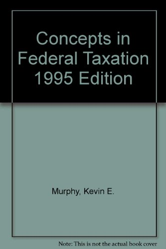 9780314036537: Concepts in Federal Taxation 1995 Edition